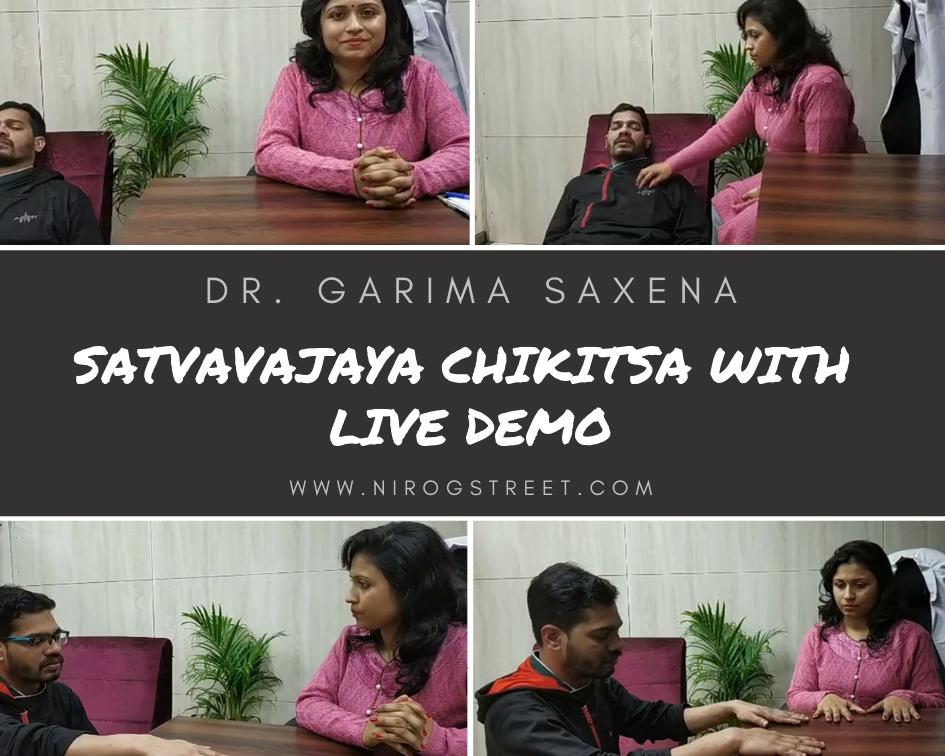 satvavajaya chikitsa live demonstration : dr. garima saxena