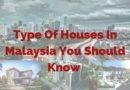 Type of Houses in Malaysia