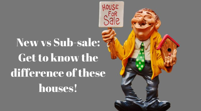 Adnew vs sub-sale_ Get to know the difference of these houses!d heading (1)