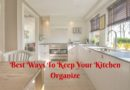 Best ways to keep your kitchen organize