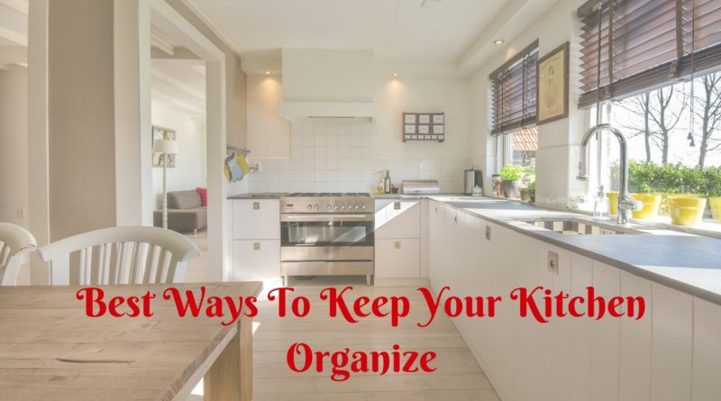 Best Ways To Keep Your Kitchen Organize (1)