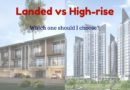 Landed vs Highrise. Which one should I choose?