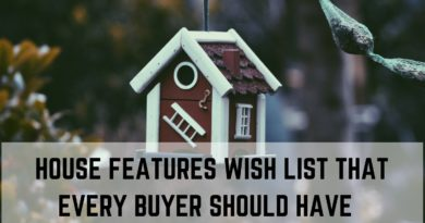 House features: Wish list that every buyer should have!