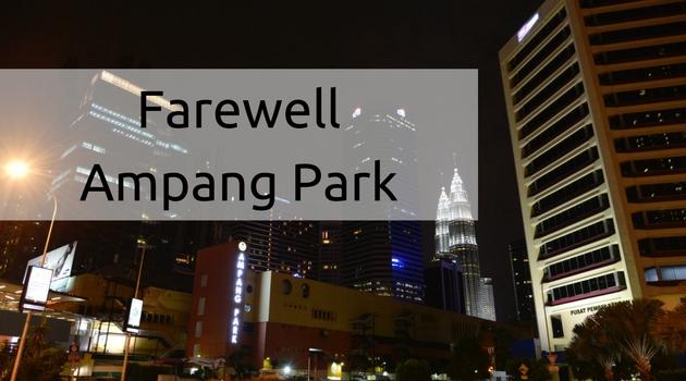Farewell Ampang Park