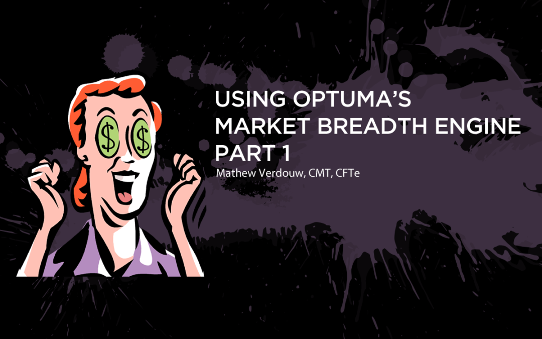 Using Optuma's Market Breadth Engine – Part 1