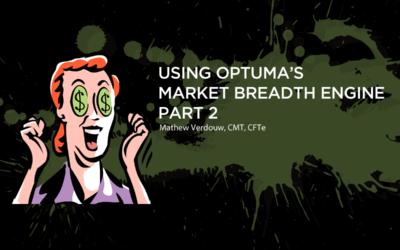Using Optuma's Market Breadth Engine – Part 2