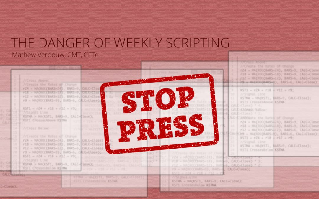 The Danger Of Weekly Scripting
