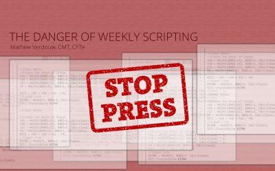 The Danger Of Weekly Scripting