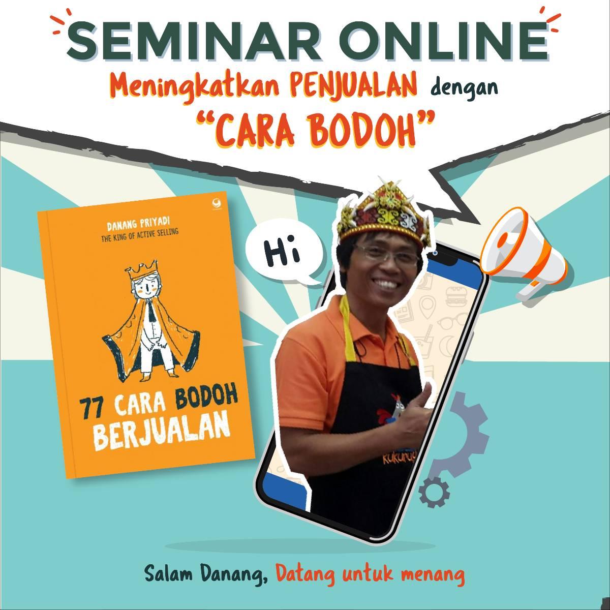 """Ugd: Seminar Online Meningkatkan Penjualan Dengan """"cara Bodoh"""""""