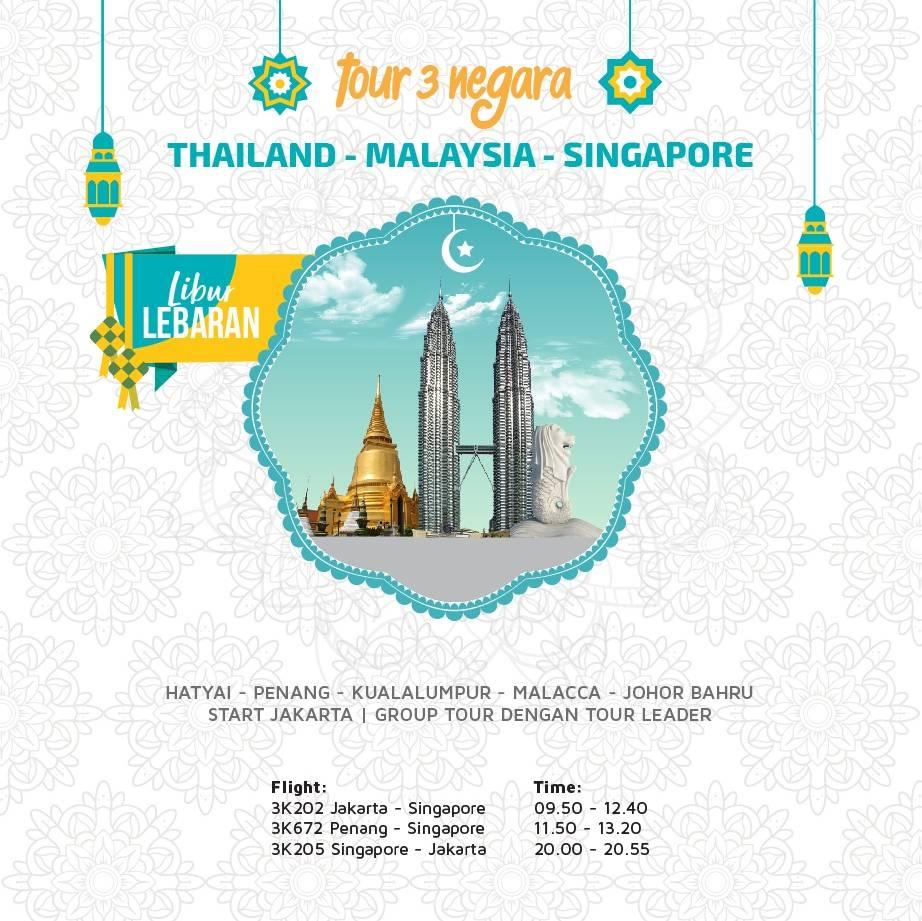"TOUR LIBUR LEBARAN, 7D6N 3 NEGARA ""THAILAND MALAYSIA SINGAPORE"""