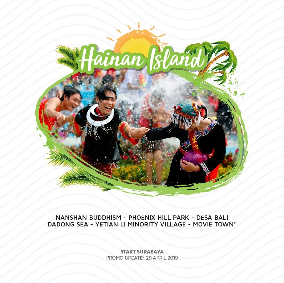 9D7N HAINAN ISLAND - STARTING SURABAYA