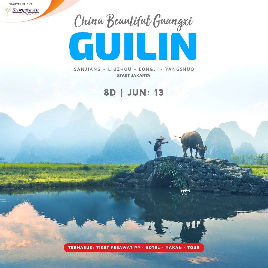 8D TOUR CHARTER FLIGHT GUANGXI GUILIN SANJIANG BY SJ0