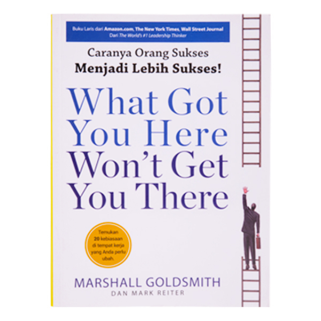 Buku Motivasi / What Got You Here Won't Get You There | PLP BOOK