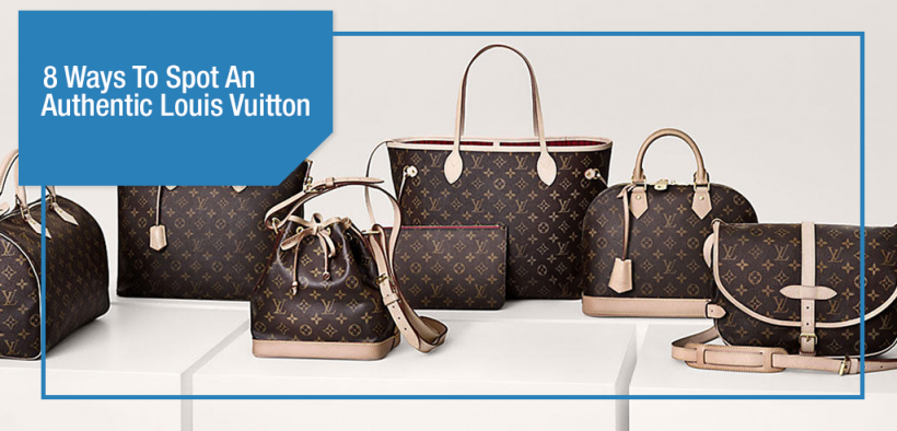 8 Ways To Spot An Authentic Louis Vuitton [With Photos ...