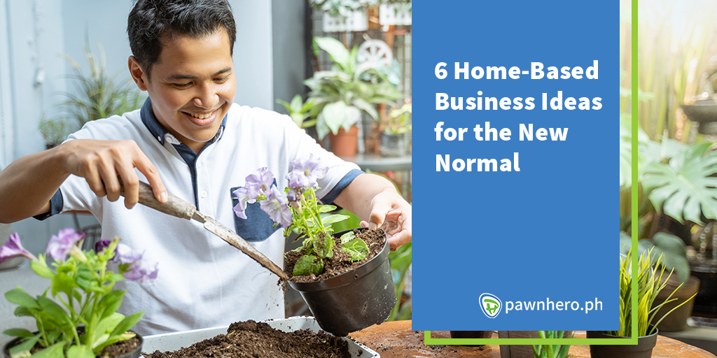 6 Home-Based Business Ideas for the New Normal - PawnHero Blog