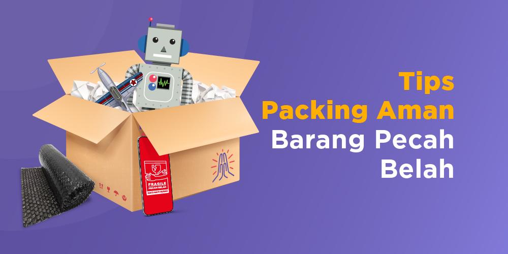 Cara packing yang benar untuk jenis paket fragile atau barang pecah belah.