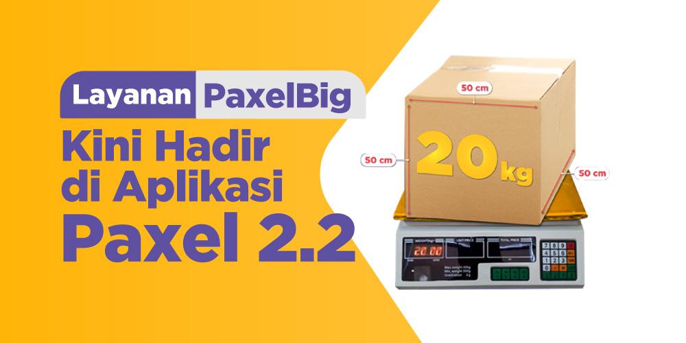 Kirim paket dalam jumlah besar dengan PaxelBig di aplikasi Paxel