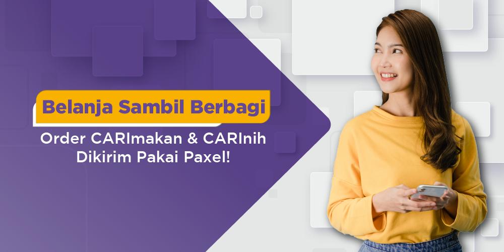 Belanja di CARIMakan atau CARInih diantar oleh Paxel bisa sambil berdonasi kepada yang membutuhkan!