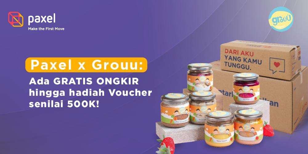 Penawaran Spesial dari Paxel dan Grouu mulai dari promo GRATIS ONGKIR hingga hadiah Voucher senilai total 500K!