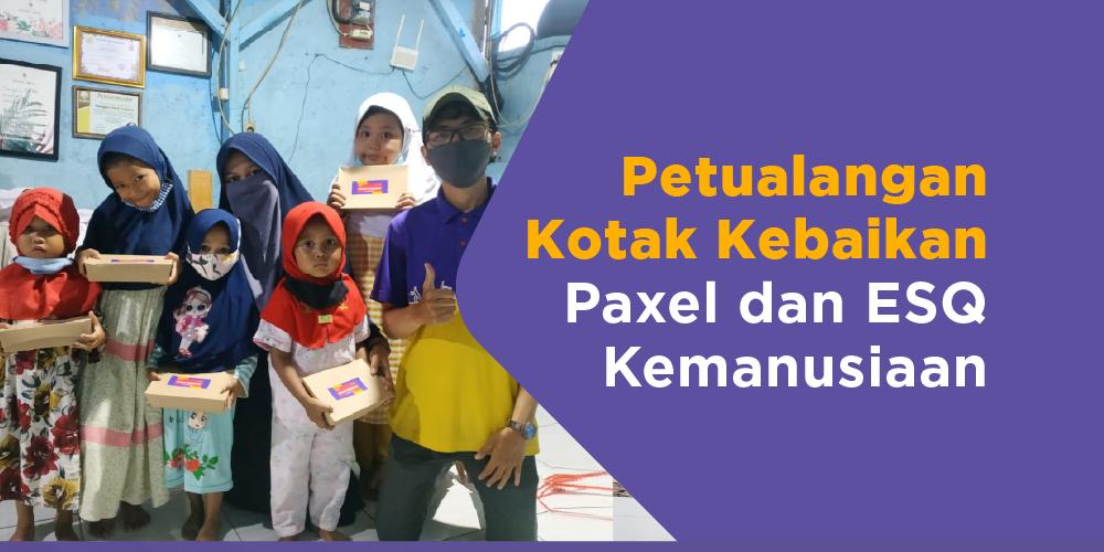 Petualangan Kotak Kebaikan Paxel Bersama ESQ Kemanusiaan
