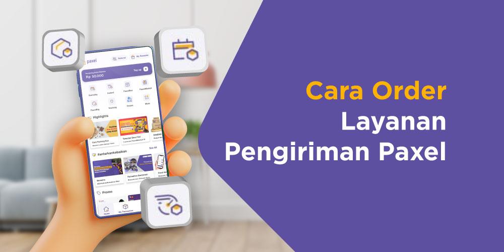 Cara menggunakan aplikasi Paxel untuk berbagai layanan Pengiriman Paxel, yaitu Sameday, Instant, dan PaxelBig.