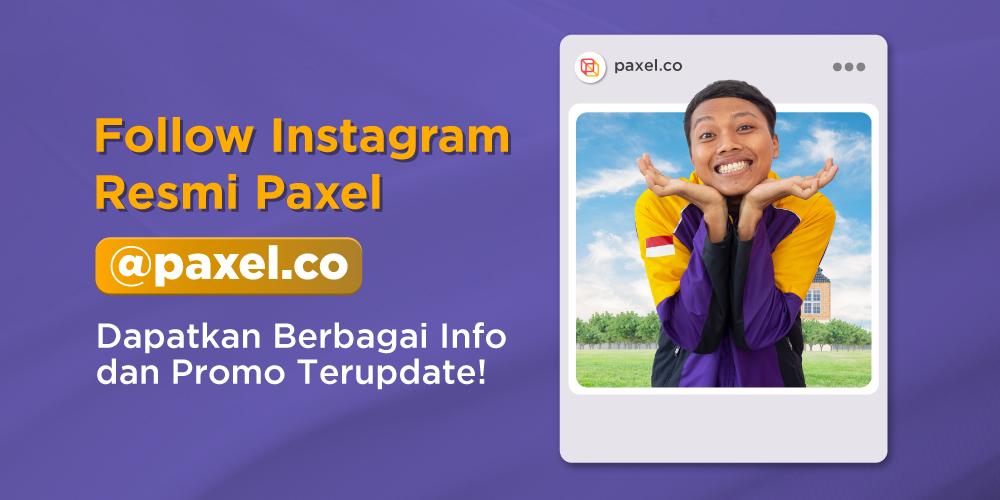 Follow Instagram Resmi Paxel, Dapetin Berbagai Info dan Promo Terupdate