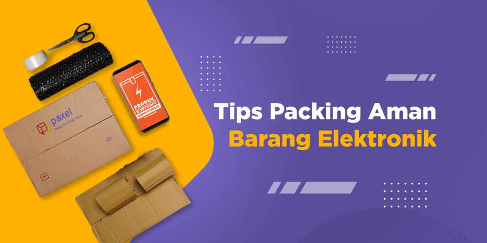 Berikut ini cara packing paket yang benar untuk barang Elektronik.