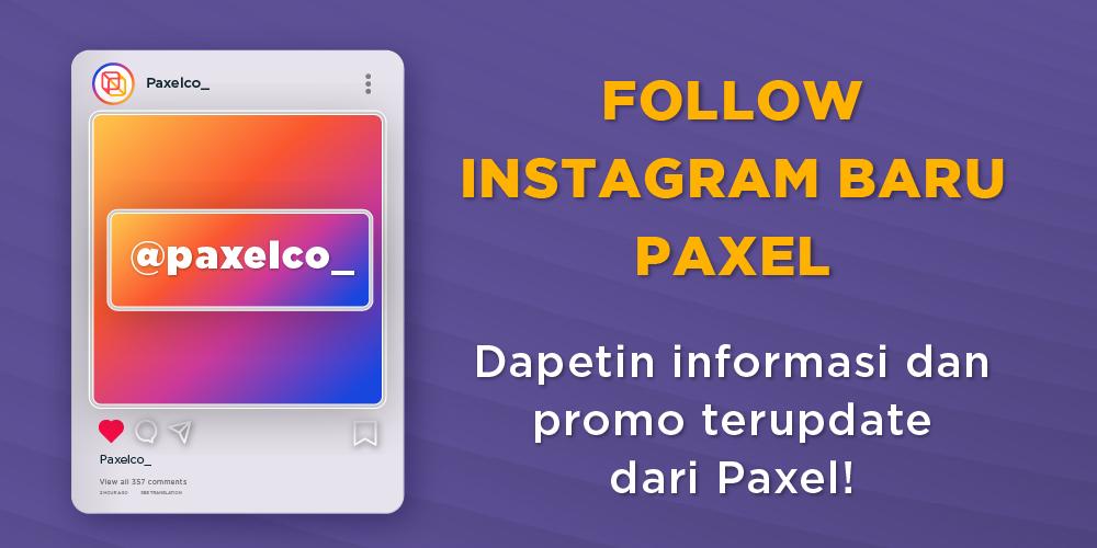 Instagram Baru Paxel, Follow dan Dapetin Berbagai Info dan Promo Terupdate