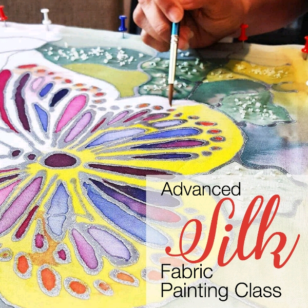 Advanced Silk Fabric Painting Class