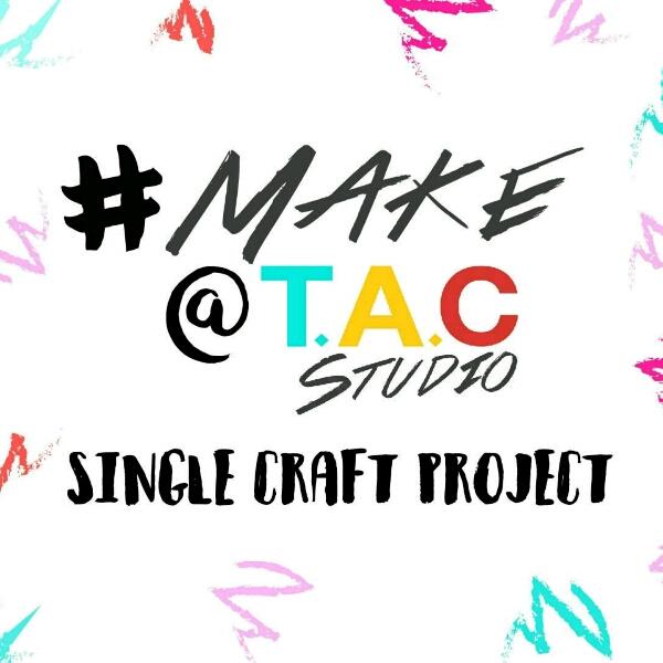 Single Craft // MAKE@T.A.C