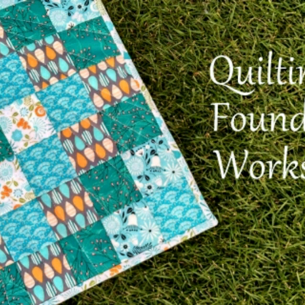 Quilting Foundation - Sewing Workshop