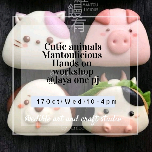 17 Oct _Cutie Animal Mantoulicious Hands On Workshop