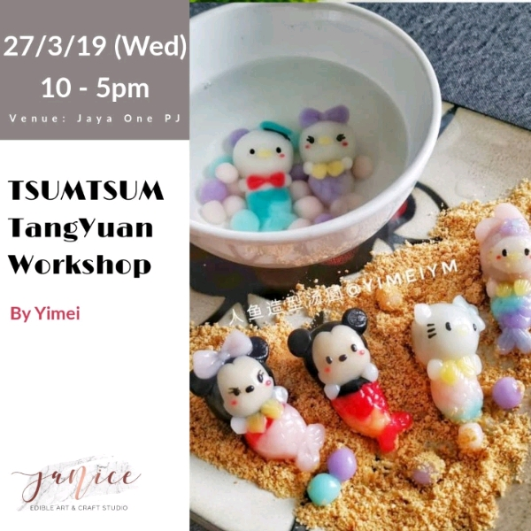 27/3 Mermaids Tsumtsum  Tangyuan Workshop