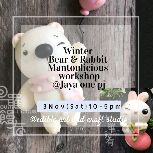 3 Nov _ Winter Bear & Rabbit Mantoulicious Workshop