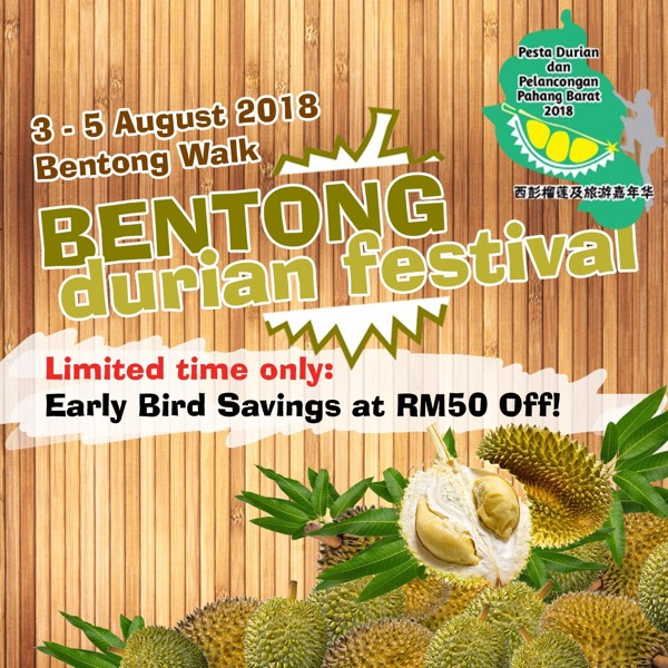 Bentong Durian Festival Early Bird Savings at RM50 Off!0