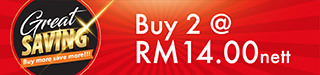 Great Saving - Buy 2 @ RM14