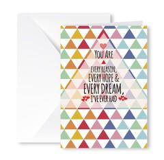 Heartfelt Greeting Card (Every Reason, Hope, Dream)