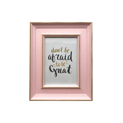 Inspiring 5R Frame (Don't Be Afraid To Be Great)