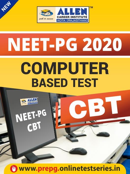NEET-PG 2020 - Post Graduate Medical PG Computer Based Test(CBT)