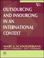 Outsourcing and Insourcing In An International Context, 1st Ed by Schniederjans Dara GSchniederjans Ashlyn MSchniederjans Marc J on Textnook.com