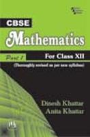CBSE Mathematics for Class Xiith, Part - 1, 1st Ed by KHATTAR on Textnook.com