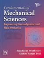 Fundamentals of Mechanical Sciences: Engineering Thermodynamics and Fluid Mechanics, 1st Ed by Mukherjee SanchayanPaul Akshoy Ranjan on Textnook.com