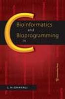 Bioinformatics and Bioprogramming In C, 1st Ed by L N Chavali on Textnook.com