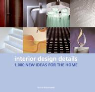 Interior Design Details: 1, 000 New Ideas for the Home by Nonie Niesewand on Textnook.com