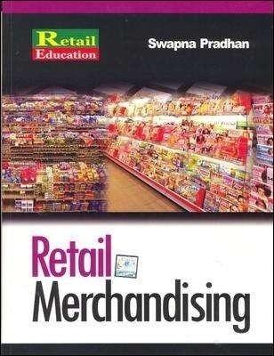 Retail Merchandising 1/Ed by Swapna Pradhan on Textnook.com