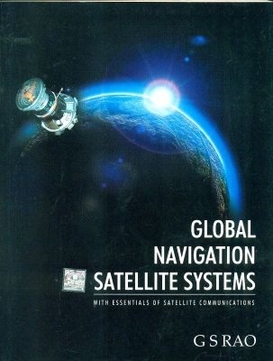Global Navigation Satellite Systems, 1st Ed by G S Rao on Textnook.com