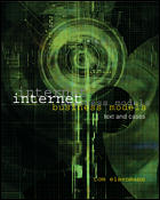 Internet Business Models: Text and Cases (With Teledesic Case CD), 1st Ed by Thomas Eisenmann on Textnook.com