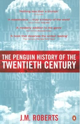 The Penguin History of the Twentieth Century: the History of the World, 1901 to the Present by J Aelwyn Roberts on Textnook.com