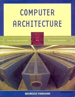 Computer Architecture From Microprocessors to Supercomputers, 1st Ed by Behrooz Parhami on Textnook.com