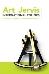 International Politics: Enduring Concepts and Contemporary Issues, 11th Ed by Robert JervisRobert J Art on Textnook.com